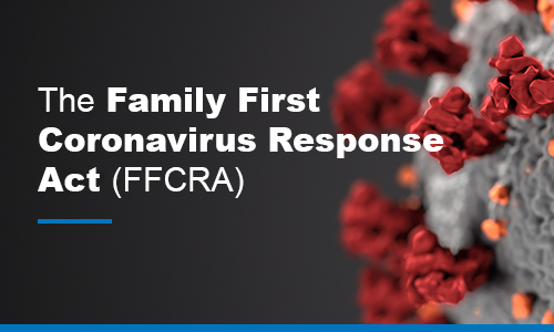 Webinar: Families First Coronavirus Response Act (FFCRA): What You Need to Know